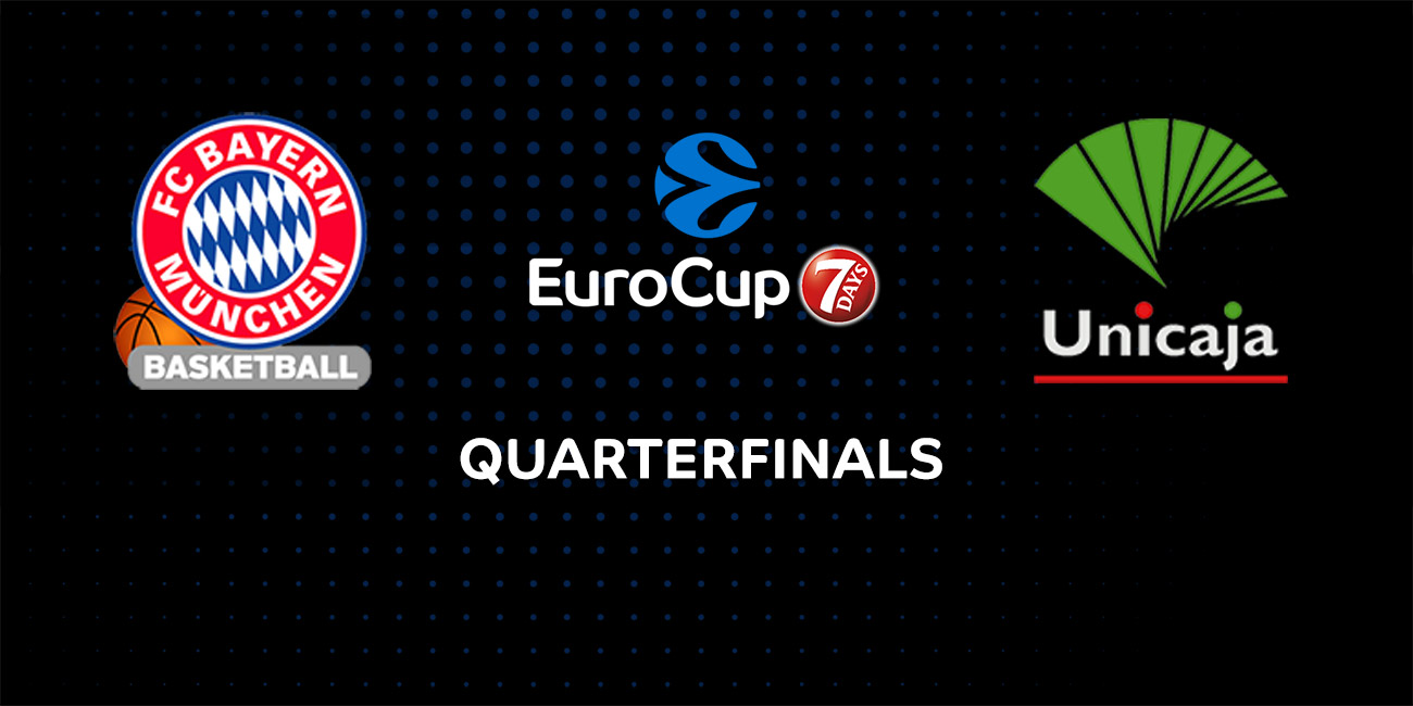 7DAYS EuroCup Preview: FC Bayern Munich vs. Unicaja Malaga