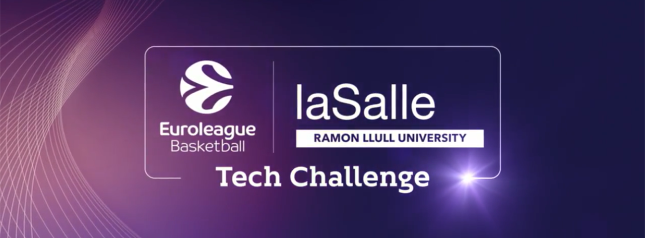 Euroleague Basketball launches second edition of start-up Tech Challenge in collaboration with University of La Salle - URL