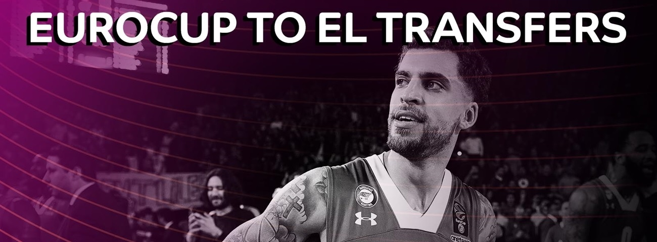 2018-19 Turkish Airlines EuroLeague: Top 10arrivalsfrom the EuroCup
