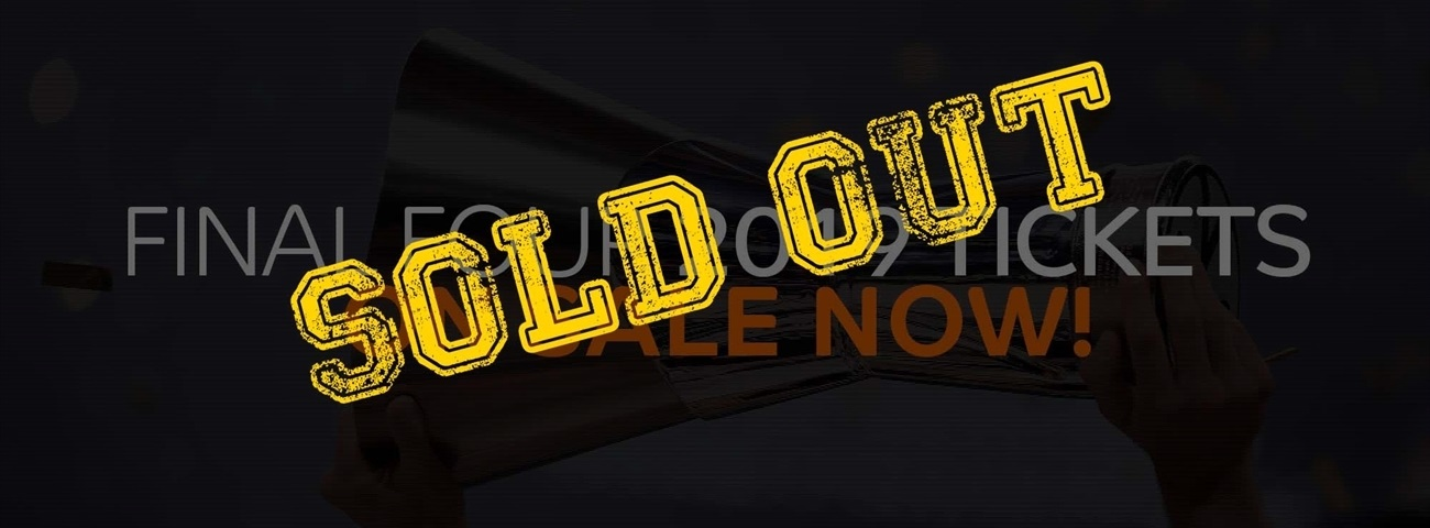 Final Four  general public tickets are now sold out!