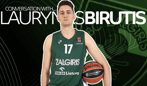 Conversation with Laurynas Birutis: 'I've been on basketball courts my whole life'