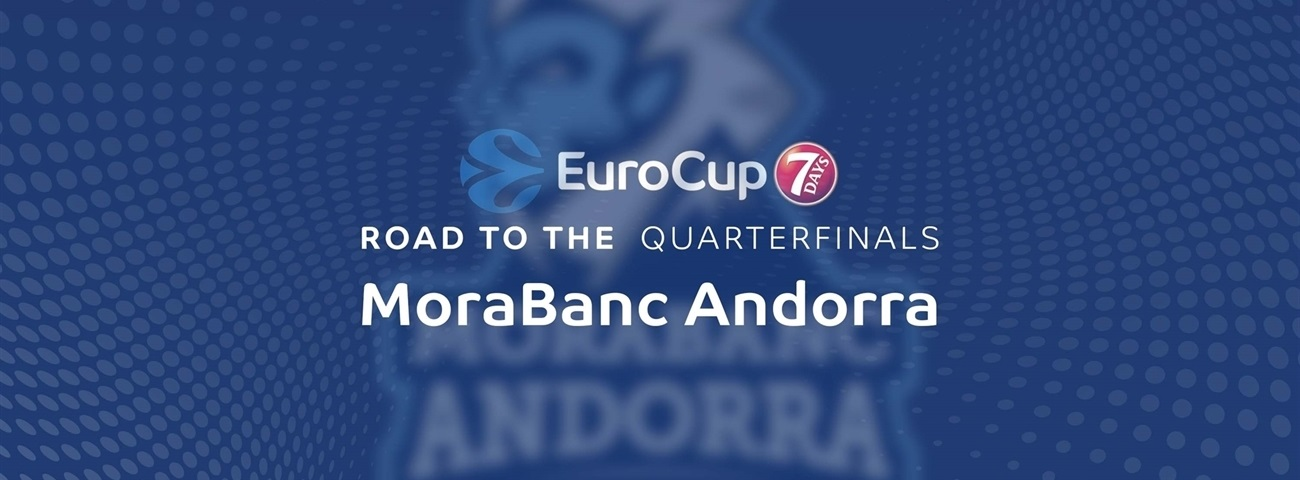 Road to the Quarterfinals: MoraBanc Andorra