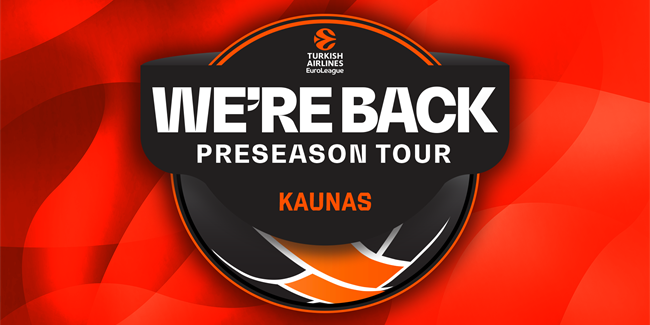 WE'RE BACK PRESEASON TOUR opens Saturday in Kaunas!