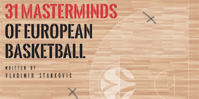31 Masterminds of European Basketball