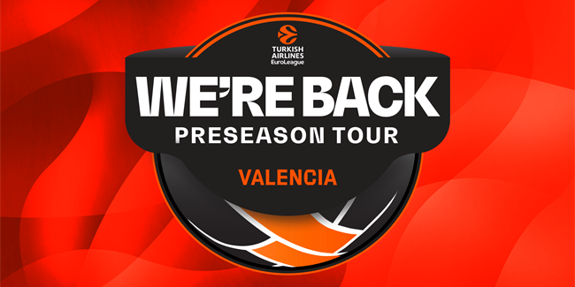 WE'RE BACK PRESEASON TOUR heads to Valencia!